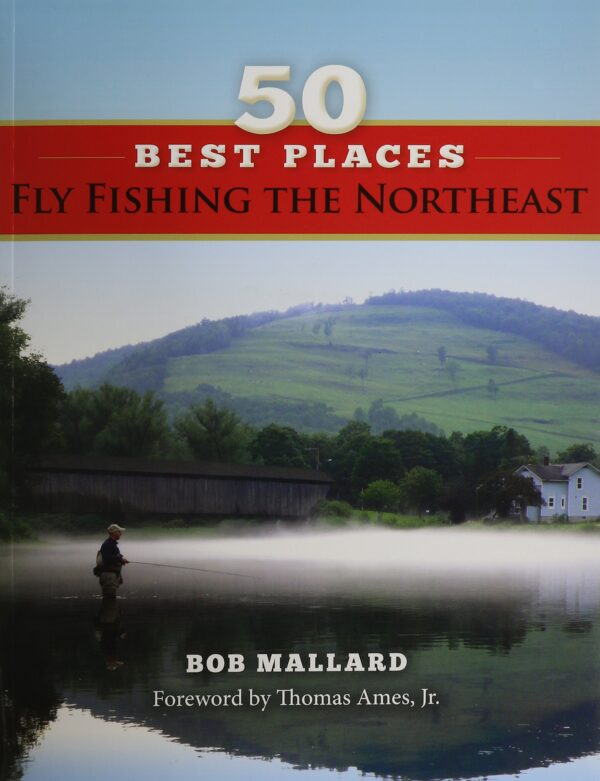 50 Best Places Fly Fish the Northeast