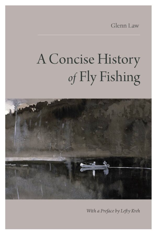 A Concise History of Fly Fishing