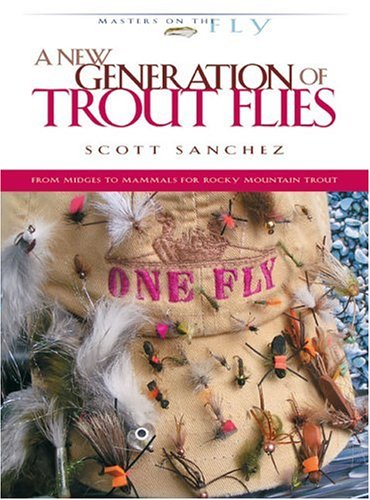 A New Generation of Trout Flies: from Midges to Mammals for Rocky Mountain Trou