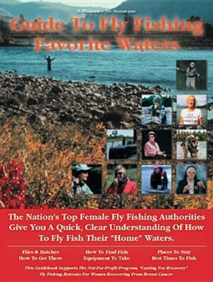 A Women's No Nonsense Guide to Fly Fishing Favorite Waters