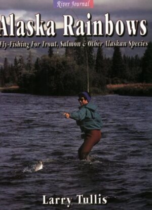 Alaska Rainbows: Fly-fishing for Trout