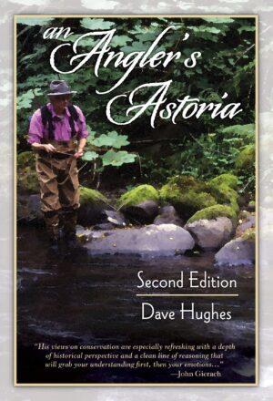 An Angler's Astoria: 2nd Edition