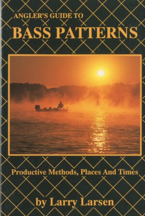 Angler's Guide to Bass Patterns: Productive Methods