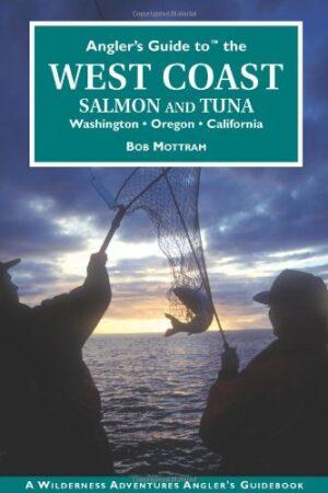 Angler's Guide to the West Coast: Salmon and Tuna - Washington