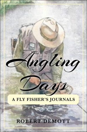 Angling Days a Fly Fisher's Journal