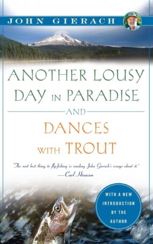 Another Lousy Day in Paradise & Dances with Trout