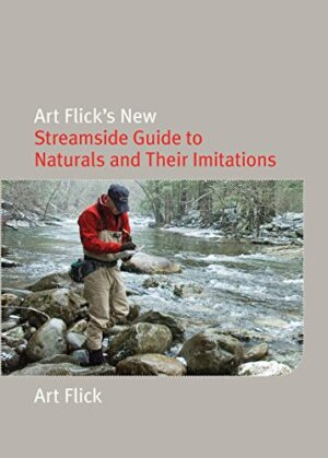 Art Flick's New Streamside Guide: New and Revised