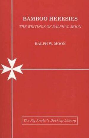 Bamboo Heresies: the Writings of Ralph W. Moon