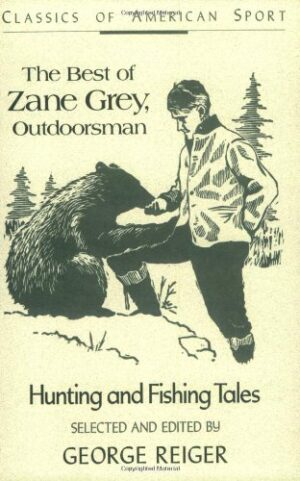 Best of Zane Grey, Outdoorsman