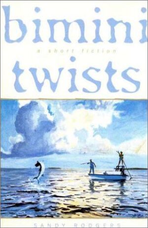 Bimini Twists: a Short Fiction