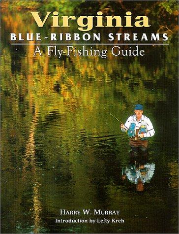 Blue Ribbon Fly Fishing Guide: Virginia
