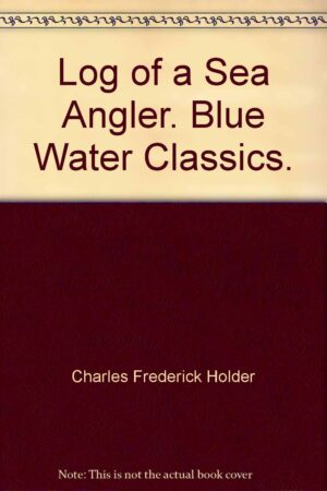 Blue Water Classics Series: Log of the Sea Angler