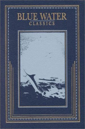 Blue Water Classics Series: Sunshine & Sport in Florida & the West Indies