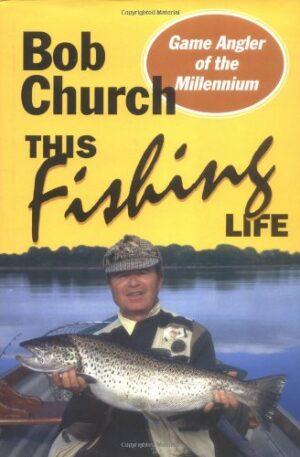 Bob Church: This Fishing Life