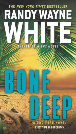Bone Deep: a Doc Ford Novel