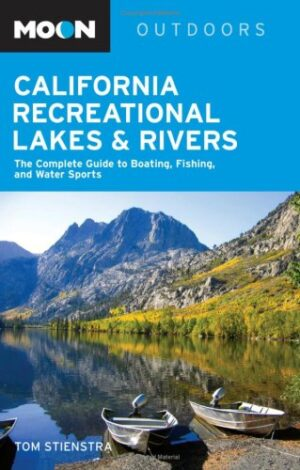 California Recreational Lakes and Rivers: the Complete Guide to Boating, Fishing, and Water Sports