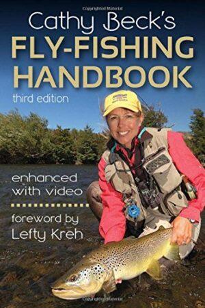Cathy Beck's Fly-fishing Handbook: 3rd Edition