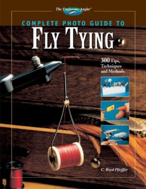 Complete Photo Guide to Fly Tying: Tips