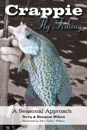 Crappie Fly Fishing: a Seasonal Approach