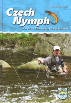 Czech Nymph and Other Related Fly Fishing Methods 3rd Edition