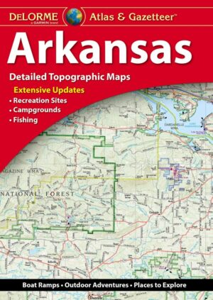 Delorme Arkansas Atlas and Gazetteer 3rd Edition