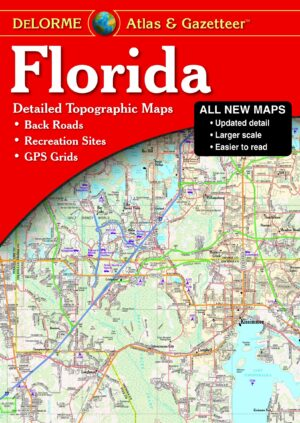 Delorme Florida Atlas and Gazetteer, New Edition