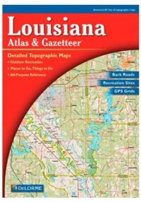 Delorme Louisiana Atlas and Gazetteer