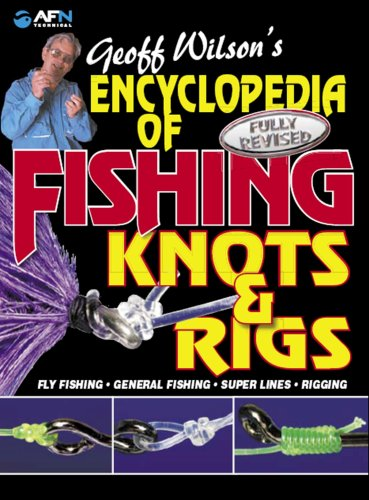 Encyclopedia of Fishing Knots and Rigs