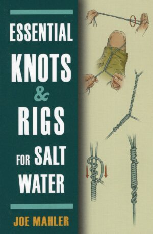 Essential Knots & Rigs for Salt Water