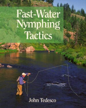 Fast- Water Nymphing Tactics