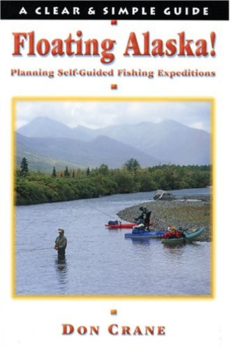 Floating Alaska! Planning Self-guided Fishing Expeditions