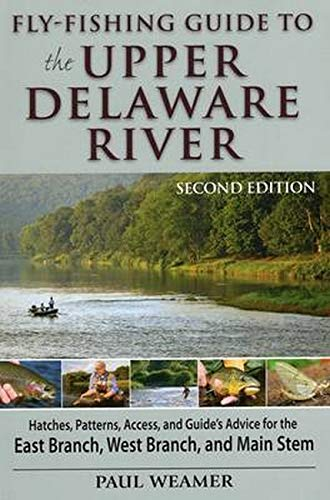 Fly Fishing Guide to the Upper Delaware River 2nd Edition