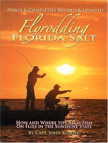 Fly Rodding Florida Salt: Revised Edition