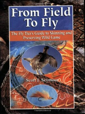 From Field to Fly: Fly Tier's Guide to Skinning & Preserving Wild Game
