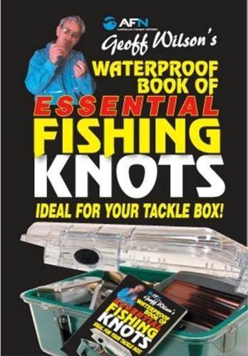 Geoff Wilson's Waterproof Book of Essential Fishing Knots