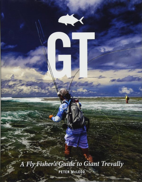 Gt: a Fly Fishers Guide to Giant Trevally