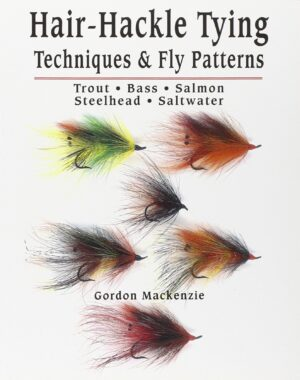 Hair Hackle Tying Techniques & Fly Patterns