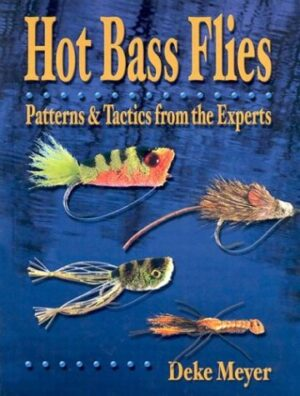 Hot Bass Flies: Patterns & Tactics from the Experts