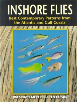 Inshore Flies: Best Contemporary Patterns from the Atlantic & Gulf Coasts