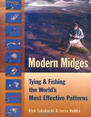 Modern Midges: Tying & Fishing the World's Most Effective Patterns