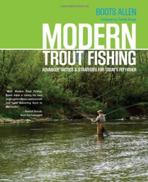 Modern Trout Fishing: Advanced Tatics and Strategies for Today's Fly Fisher