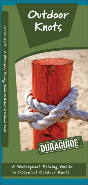 Outdoor Knots: a Waterproof Pocket Guide to Essential Outdoor Knots