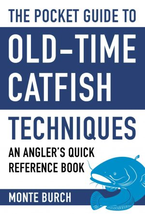 Pocket Guide to Old Time Catfish Techniques