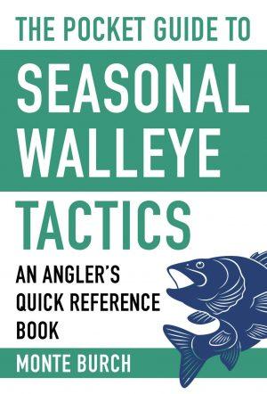 Pocket Guide to Seasonal Walleye Tactics