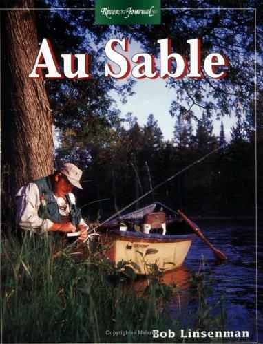 River Journal: Au Sable (michigan)