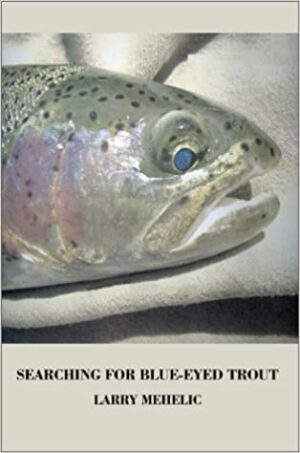 Searching for Blue-eyed Trout
