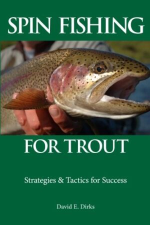 Spin Fishing for Trout: Strategies and Tactics for Success Volume 1