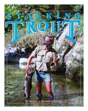 Stalking Trout - a Serious Fisherman's Guide