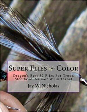 Super Flies - Color: for Trout, Steelhead, Salmon & Cutthroat