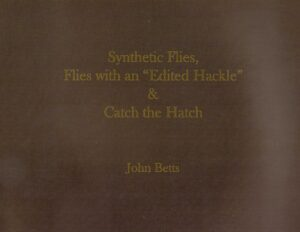 Synthetic Flies, Flies with an Edited Hackle & Catch the Hatch